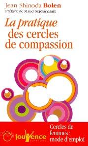 Jean Shinoda Bolen La pratique des cercles de compassion Jouvence, 2011