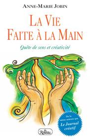 Quête de sens et créativité, Anne-Marie Jobin, 2006, Editions du Roseau, Montréal