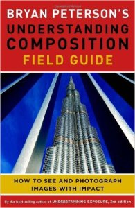 Bryan Peterson's understanding composition - field guide, Amphoto Books, 2012