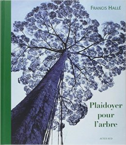 LivreFrançois Hallé, Plaidoyer Pour l'arbre