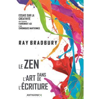 Ray Bradbury Le Zen dans l'art de l'écriture Antigone 14 Editions, 2016